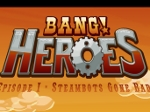 Gioco Bang! Heroes Episode 1