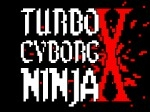 Gioca gratis a Turbo Cyborg Ninja X